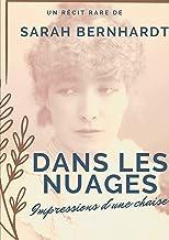 Dans les nuages (Impressions d'une chaise): Un récit de Sarah Bernhardt
