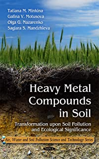 Heavy Metal Compounds in Soil: Transformation Upon Soil Pollution and Ecological Significance (Air, Water and Soil Pollution Science and Technology)