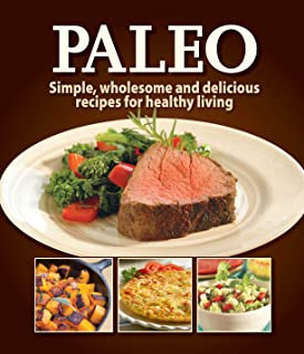 Paleo: Simple, wholesome and delicious recipes for healthy living