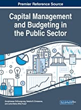Capital Management and Budgeting in the Public Sector (Advances in Public Policy and Administration)