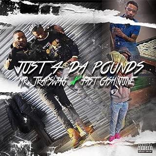 Just 4 Da Pounds [Explicit]