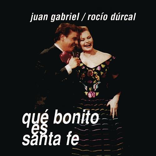 7fbd7d45906d Qué Bonito Es Santa Fe (Remixes) by Juan Gabriel a Dúo Con Rocío ...