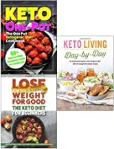 Keto living day-by-day and one pot ketogenic and lose weight for good 3 books collection set