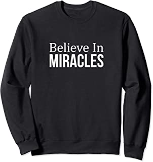 believe in miracles sweatshirt