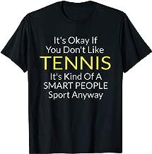 Its Ok If You Don't Like Tennis Funny Shirts For Women Men  T-Shirt