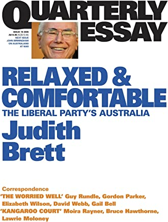 Relaxed & Comfortable:The Liberal Party's Australia: Quarterly Essays 19