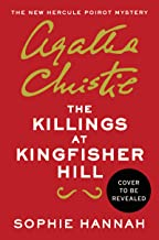 The Killings at Kingfisher Hill: The New Hercule Poirot Mystery (Hercule Poirot Mysteries)