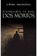 Recordações da Casa dos Mortos eBook Kindle