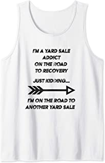 I'm A Yard Sale Addict On The Road To Recovery  Tank Top