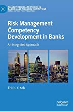 Risk Management Competency Development in Banks: An Integrated Approach (Palgrave Macmillan Studies in Banking and Financial Institutions)
