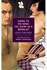 Going to the Dogs: The Story of a Moralist (New York Review Books Classics) Kindle Edition