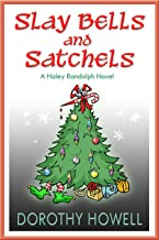 Slay Bells and Satchels (Haley Randolph Mystery Series Book 5)