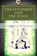 The Loverboy and the Jewel: (African Magic)