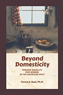 Beyond Domesticity: Toward Equality for Women in the America West