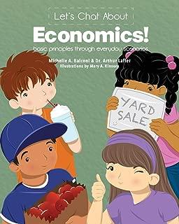 Let's Chat About Economics!: basic principles through everyday scenarios