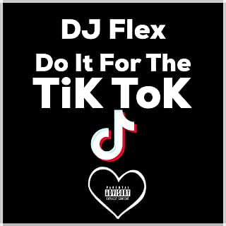 Do It For The Tik Tok