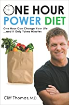 One Hour Power Diet: One Hour Can Change Your Life . . . and It Only Takes Minutes