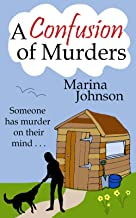 A Confusion of Murders: A funny, heart-warming and poignant, murder mystery.