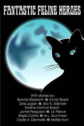 Fantastic Feline Heroes (English Edition)