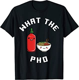 Funny What the Pho Noodles T-Shirt - Asian Food