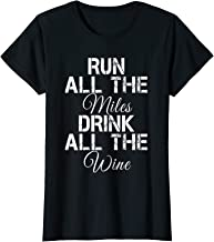 Womens Run All The Miles Drink All The Wine Running Shirt