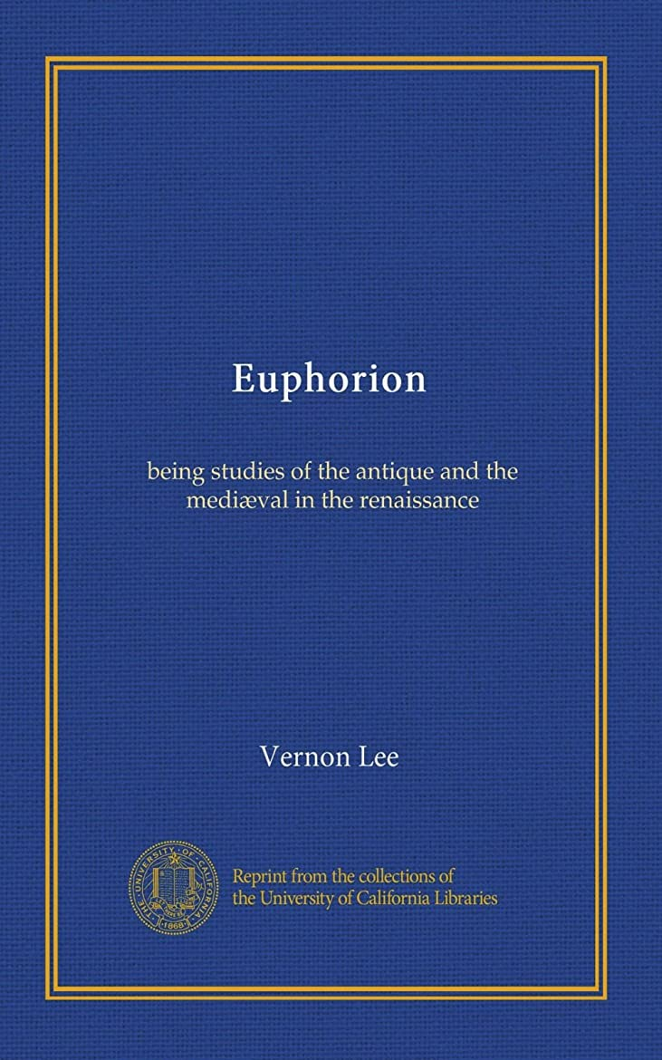 動揺させる場合素朴なEuphorion: being studies of the antique and the medi?val in the renaissance