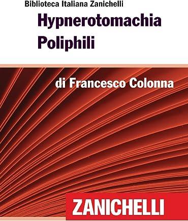 Hypnerotomachia Poliphili (Biblioteca Italiana Zanichelli)