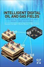 Intelligent Digital Oil and Gas Fields: Concepts, Collaboration, and Right-Time Decisions