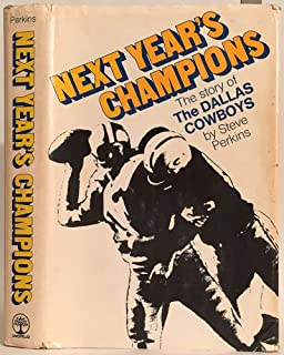 Next Year's Champions: The Story of the Dallas Cowboys