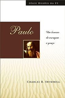 Paulo Um Homem de Coragem e Graca Portuguse edition