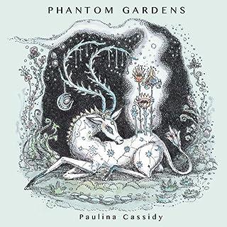 Phantom Gardens