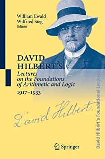 David Hilbert's Lectures on the Foundations of Arithmetic and Logic 1917-1933 (David Hilbert's Lectures on the Foundations of Mathematics and Physics, 1891-1933 3) (German Edition)
