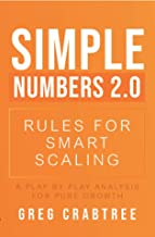 Simple Numbers 2.0 - Rules for Smart Scaling:A Play by Play Analysis for Pure Growth