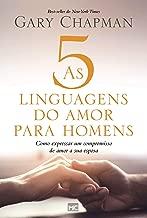 As 5 Linguagens do Amor Para Homens. Como Expressar Um Compromisso de Amor a Sua Esposa (Em Portugues do Brasil)