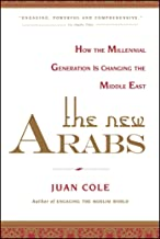 The New Arabs: How the Millennial Generation is Changing the Middle East