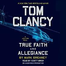 Tom Clancy True Faith and Allegiance: A Jack Ryan Novel, Book 17