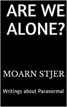 Are We Alone?: Writings about Paranormal