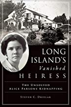 Long Island's Vanished Heiress: The Unsolved Alice Parsons Kidnapping (True Crime)