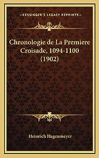 Chronologie de La Premiere Croisade, 1094-1100 (1902)