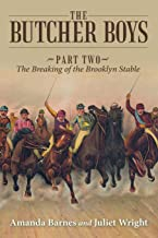 The Butcher Boys: Part Two - The Breaking of the Brooklyn Stable