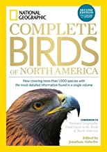 National Geographic Complete Birds of North America, 2nd Edition: Now Covering More Than 1,000 Species With the Most-Detai...