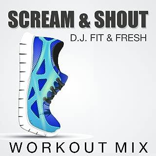 Scream & Shout (Workout Mix)