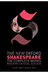 The New Oxford Shakespeare: Modern Critical Edition: The Complete Works Kindle Edition