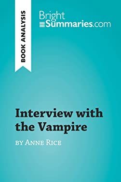 Interview with the Vampire by Anne Rice (Book Analysis): Detailed Summary, Analysis and Reading Guide (BrightSummaries.com)