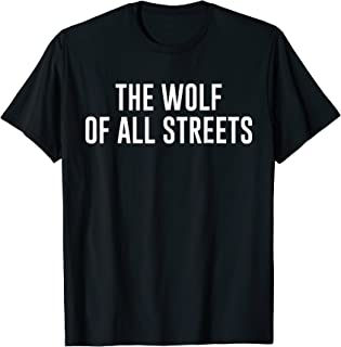 The Wolf Of All Streets Shirt