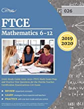 FTCE Mathematics 6-12 (026) Study Guide 2019-2020: FTCE Math Exam Prep and Practice Test Questions for the Florida Teacher Certification Examinations 026 Exam