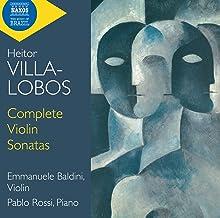 Villa-Lobos: Complete Violin Sonatas
