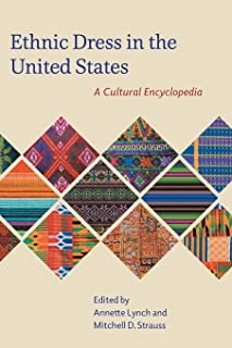 Ethnic Dress in the United States: A Cultural Encyclopedia