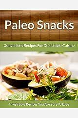 Paleo Snack Recipes: Convenient Recipes For Delectable Cuisine (The Easy Recipe Book 44) (English Edition) Formato Kindle