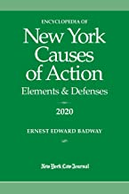 Encyclopedia of New York Causes of Action 2020: Elements & Defenses